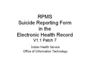 RPMS Suicide Reporting Form in the Electronic Health