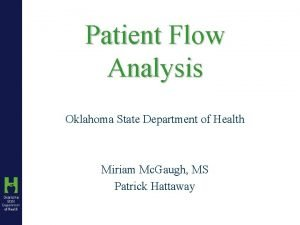 Patient Flow Analysis Oklahoma State Department of Health