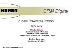 CRM Digital A Digital Provenance Ontology TPDL 2011