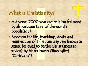 What is Christianity w A diverse 2000 year