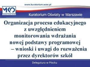 Organizacja procesu edukacyjnego z uwzgldnieniem monitorowania wdraania nowej