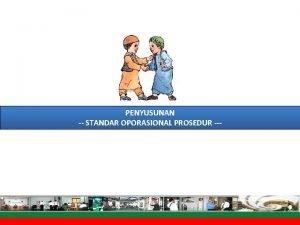 PENYUSUNAN STANDAR OPORASIONAL PROSEDUR STANDAR OPERASIONAL PROSEDUR KEMENTERIAN