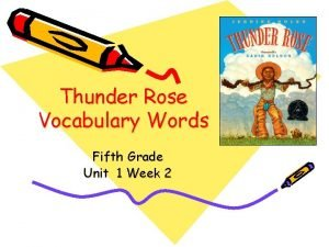 Thunder Rose Vocabulary Words Fifth Grade Unit 1