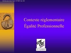 Ple Protection Sociale Carole COUVERT juin 2006 Contexte