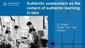 Authentic assessment as the cement of authentic learning