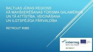 BALTIJAS JRAS REIONS K MAKERANAS TRISMA GALAMRIS UN