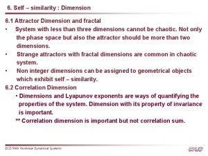6 Self similarity Dimension 6 1 Attractor Dimension
