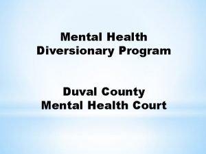 Mental Health Diversionary Program Duval County Mental Health