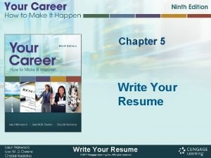 Chapter 5 Write Your Resume Write Your Resume