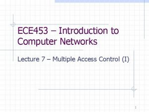 ECE 453 Introduction to Computer Networks Lecture 7