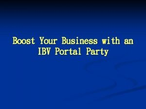 Boost Your Business with an IBV Portal Party