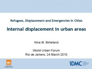 Refugees Displacement and Emergencies in Cities Internal displacement