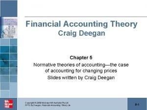 Financial Accounting Theory Craig Deegan Chapter 5 Normative