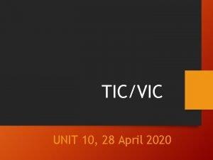 TICVIC UNIT 10 28 April 2020 Revision guiding