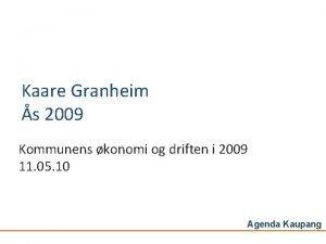 Kaare Granheim s 2009 Kommunens konomi og driften