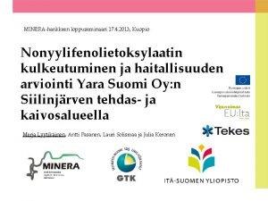MINERAhankkeen loppuseminaari 17 4 2013 Kuopio Nonyylifenolietoksylaatin kulkeutuminen