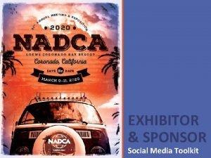 EXHIBITOR SPONSOR Social Media Toolkit Dear Exhibitors and