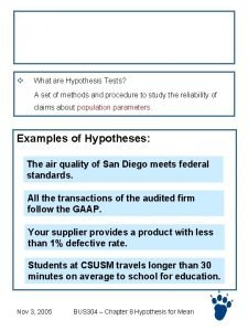 Chapter 8 Hypothesis Tests v What are Hypothesis