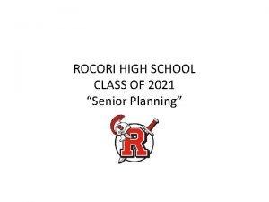 ROCORI HIGH SCHOOL CLASS OF 2021 Senior Planning