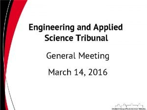 Engineering and Applied Science Tribunal General Meeting March