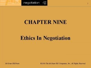 1 CHAPTER NINE Ethics In Negotiation Mc GrawHillIrwin