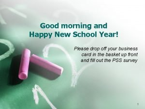 Good morning and Happy New School Year Please