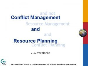 and not Conflict Management Resource Management and Resource