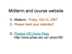 Midterm and course website 1 Midterm Friday Oct