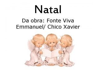Natal Da obra Fonte Viva Emmanuel Chico Xavier