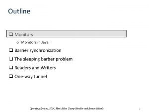 Outline q Monitors o Monitors in Java q