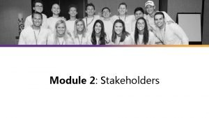 Module 2 Stakeholders Module Content In Business The
