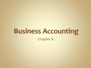 Business Accounting Chapter 6 The Accounting Cycle keep
