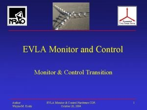EVLA Monitor and Control Monitor Control Transition Author