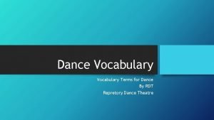 Dance Vocabulary Terms for Dance By RDT Repretory