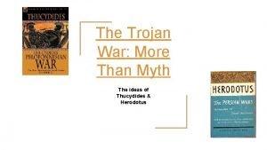 The Trojan War More Than Myth The ideas