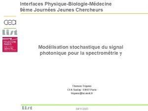 Interfaces PhysiqueBiologieMdecine 9me Journes Jeunes Chercheurs Modlisation stochastique