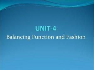 UNIT4 Balancing Function and Fashion Balancing Function and