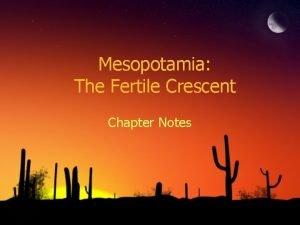 Mesopotamia The Fertile Crescent Chapter Notes Fertile Crescent