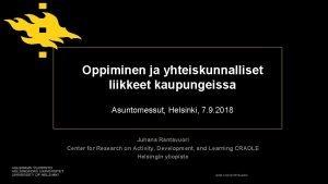 Oppiminen ja yhteiskunnalliset liikkeet kaupungeissa Asuntomessut Helsinki 7
