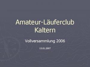 AmateurLuferclub Kaltern Vollversammlung 2006 13 01 2007 Tagesordnung