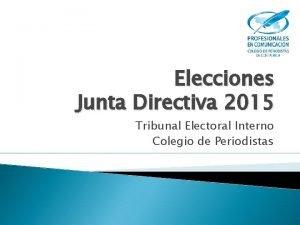 Elecciones Junta Directiva 2015 Tribunal Electoral Interno Colegio