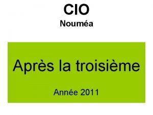CIO Nouma Aprs la troisime Anne 2011 Etudes