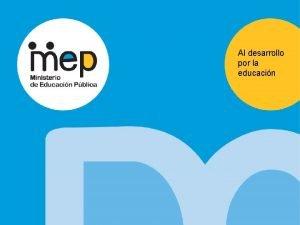 Al desarrollo por la educacin MINISTERIO DE EDUCACIN