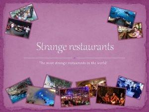 Strange restaurants The most strange restaurants in the