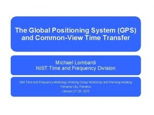 The Global Positioning System GPS and CommonView Time