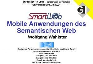 INFORMATIK 2004 Informatik verbindet Universitt Ulm 22 09