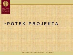 POTEK PROJEKTA Organizacija projekta 1 Naronik Ministrstvo za