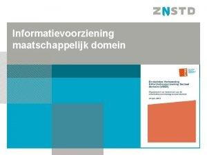 Informatievoorziening maatschappelijk domein Vooronderzoek Informatievoorziening Sociaal Domein Impact