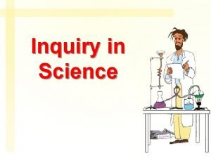 Inquiry in Science In the science classroom wondering