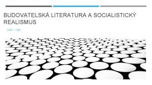BUDOVATELSK LITERATURA A SOCIALISTICK REALISMUS 1948 1956 SOCIOKULTURN
